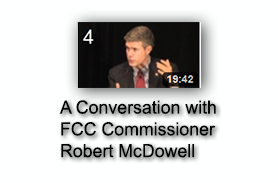 A Conversation with FCC Commissioner Robert McDowell