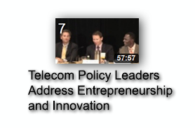 Telecom Policy Leaders Address Entrepreneurship and Innovation